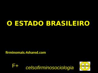 O ESTADO BRASILEIRO.pptx