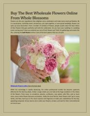 Buy The Best Wholesale Flowers Online From Whole Blossoms.pdf
