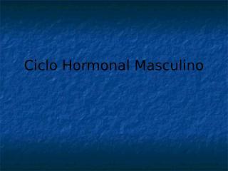 Ciclo Hormonal Masculino e feminino.ppt
