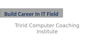 Build Career In IT Field.pptx