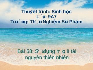 Bai 58 Su dung hop ly tai nguyen thien nhien.pps