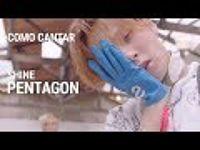 [Médio] Como cantar Shine do PENTAGON em Português(MP3_128K).mp3